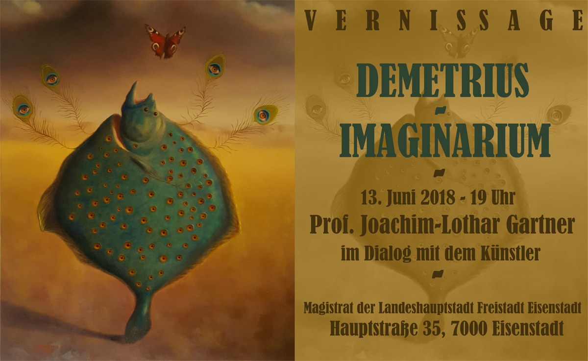 "Vernissage DEMETRIUS - ""IMAGINARIUM"" am 13. Juni 2018 in Eisenstadt"